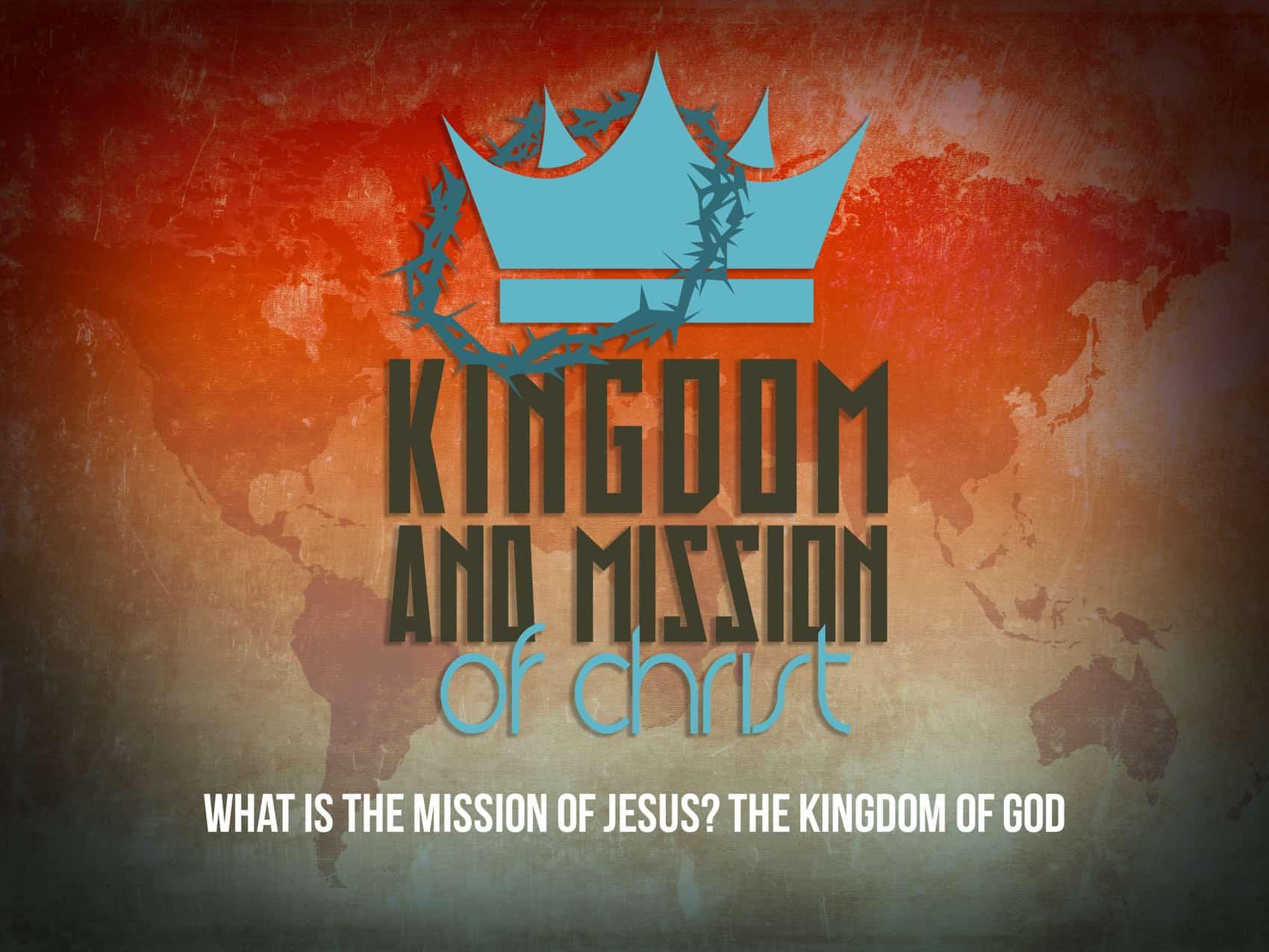 Kingdom and Mission of Christ: The Kingdom of God (9/2/18)